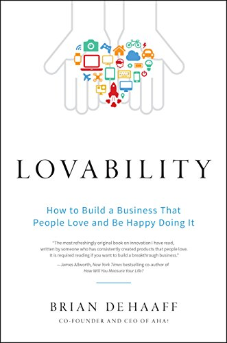 Lovability: How to Build a Business That People Love and Be Happy Doing It (Questions To Ask A Ceo About Strategy)