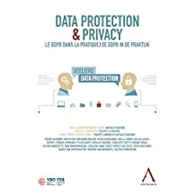 Data Protection & Privacy: Le GDPR dans la pratique - De GDPR in de praktijk (French Edition)