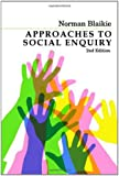 Approaches to Social Enquiry: Advancing Knowledge