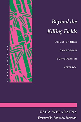 Beyond the Killing Fields: Voices of Nine Cambodian Survivors in America (Asian America)
