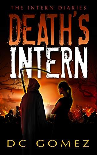 Death's Intern (The Intern Diaries Book 1)