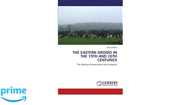 THE EASTERN OROMO IN THE 19TH AND 20TH CENTURIES: The