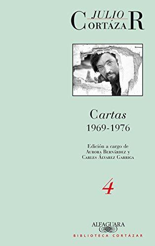 Cartas 1969-1976. Tomo 4 (BIBLIOTECA CORTAZAR) Tapa blanda – 5 sep 2012 Julio Cortázar Editorial Alfaguara 9870423159 Authors