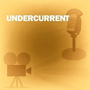 Undercurrent Radio/TV Program