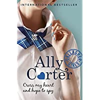 Carter, A: Gallagher Girls: Cross My Heart And Hope To Spy: Book 2