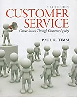 Customer Service: Career Success Through Customer Loyalty, 6th Edition Front Cover