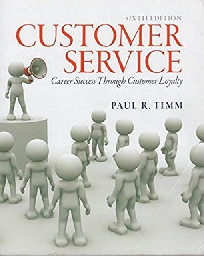 Customer Service: Career Success Through Customer Loyalty (6th Edition) (Service Edition Customer Sixth)