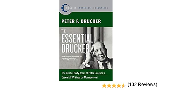 The Essential Drucker: The Best of Sixty Years of Peter Druckers ...