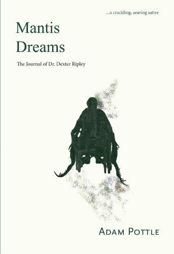 Download Mantis Dreams: The Journal of Dr. Dexter Ripley ebook