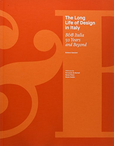 The Long Life of Design in Italy: B&B Italia, 50 Years and Beyond by Skira