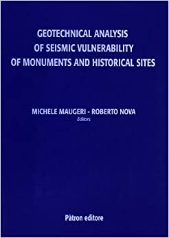Torrent Descargar Geotechnical Analysis Of Seismic Vulnerability Of Monuments And Historical Sites Ebook Gratis Epub