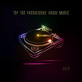 Top 100 progressive house music 2014 various for House music bands
