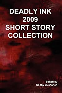 Deadly Ink 2009 Short Story Collection