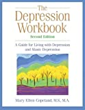 The Depression Workbook: A Guide for Living with Depression and Manic Depression, Second Edition