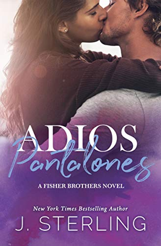 Adios Pantalones: A Single Mom Romance (The Fisher Brothers Book 3) (Sofia The First Ride Of Our Lives)