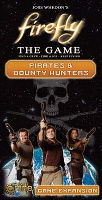 Firefly: The Game - Pirates & Bounty Hunters Game Expansion ()