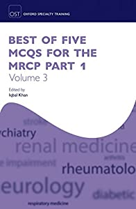 Best of Five MCQs for the MRCP Part 1 Volume 3 (Oxford Specialty Training: Revision Texts)