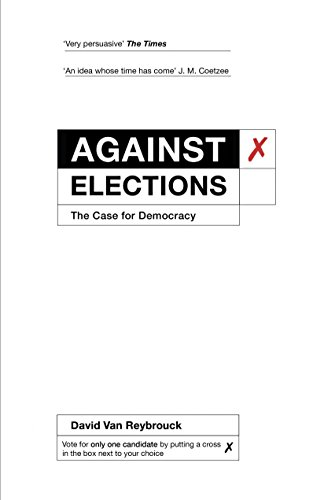 Against Elections: The Case for Democracy (Case Clinton)