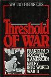 Threshold of War, Waldo H. Heinrichs, 019504424X