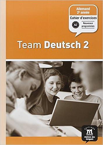 En ligne téléchargement Allemand 2e année Palier 1 Team Deutsch 2 : Cahier d'exercices pdf