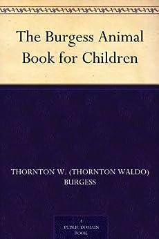 The Burgess Animal Book for Children by [Burgess, Thornton W. (Thornton Waldo)]