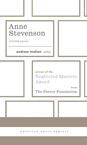 Anne Stevenson: Selected Poems: (American Poets Project #26)