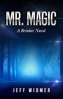 Mr. Magic: A Brinker Novel by [Widmer, Jeff]