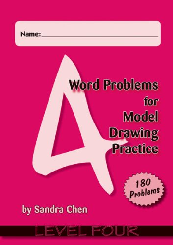 Word Problems for Model Drawing Practice - Level 4 (Word Problems For Model Drawing Practice Level 4)