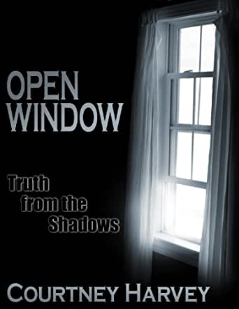 Open window truth from the shadows the open for Harvey windows price list