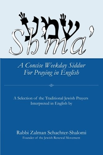 Sh'ma': A Concise Weekday Siddur For Praying in English