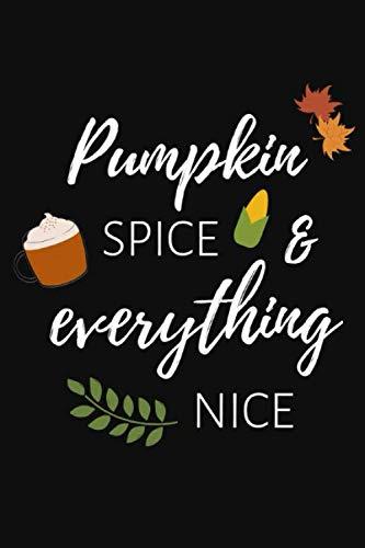 Pumpkin Spice & Everything Nice: Notizbuch für Kürbis-Fans und Autmn-Lovers in schwarz