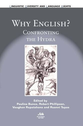 Why English?: Confronting the Hydra (Linguistic Diversity and Language Rights) by Multilingual Matters
