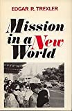Mission in a New World, Edgar R. Trexler, 0800612574