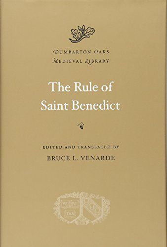The Rule of Saint Benedict (Dumbarton Oaks Medieval Library) (Rule Of Saint Benedict)