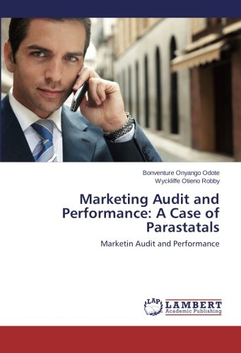 Download Marketing Audit and Performance: A Case of Parastatals: Marketin Audit and Performance PDF