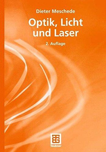 Optik, Licht und Laser (Teubner Studienbücher Physik)