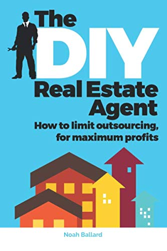 The DIY Real Estate Agent: How to limit outsourcing for maximum profits