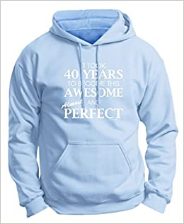 Funny 40th Birthday Gag Gifts For All Awesome Almost Perfect Premium Hoodie Sweatshirt XL LtBlu Amazon Books