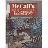 McCall's Do It Yourself Traditional Decorating, McCall's Magazine Editors, 0394490657