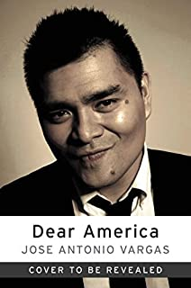 Book Cover: Dear America: Notes of an Undocumented Citizen