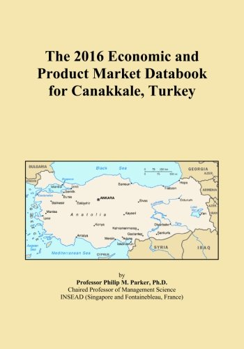 The 2016 Economic and Product Market Databook for Canakkale, Turkey