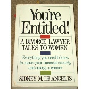 You're Entitled!: A Divorce Lawyer Talks to Women