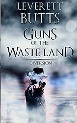 Guns of the Waste Land: Diversion (Volume 2)