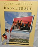 Rocky Mountain basketball: Naismith to nineteen-ninety 092996912X Book Cover