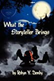 What the Storyteller Brings, Robyn Y. Demby, 1601452055