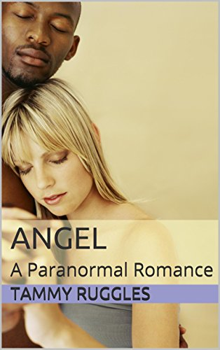 Book: Angel - A Paranormal Romance by Tammy Ruggles