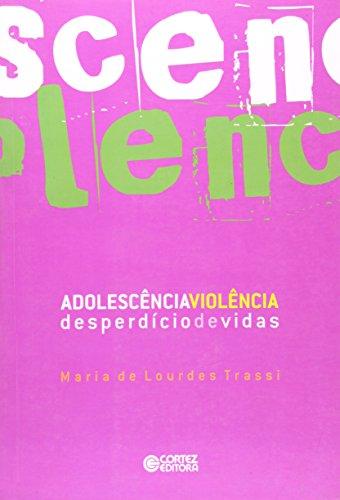 Adolescência: Violência - desperdício de vidas