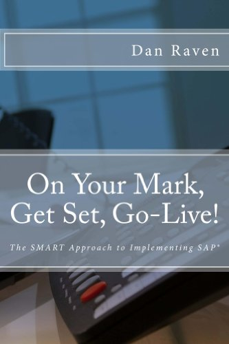 Download On Your Mark, Get Set, Go-Live!: The SMART Approach to Implementing SAP. Pdf