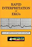 rapid interpretation of ekg's: rapid interpretation of ekg's 7th edition Classic and simplified methodology for understanding EKG's
