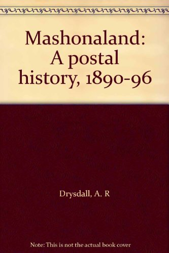 Mashonaland: A Postal History, 1890-96